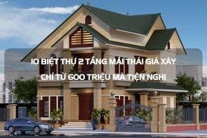 mau-nha-lech-tang-10-biet-thu-2-tang-mai-thai-gia-xay-chi-tu-600-trieu-ma-tien-nghi-300x200