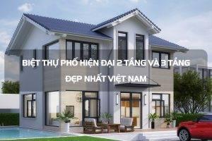 mau-nha-2-tang-dep-2017-nhung-biet-thu-pho-hien-dai-2-tang-va-3-tang-dep-nhat-viet-nam-300x200